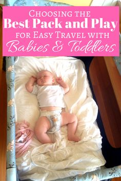 A complete guide to choosing the best pack and play for travel with babies and toddlers: Want the best pack and play for travel with kids? Need the best pack n play for naps at Grandma's house? My pack n play reviews will help you pick!