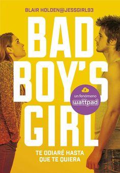 Te odiaré hasta que te quiera #BadBoysGgirl de Blair Holden. Quien te quiere, te hará rabiar http://www.tuquelees.com/libro/51334/te-odiare-hasta-que-te-quiera-bad-boys-girl-1