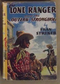 Buy The Lone Ranger and the Outlaw Stronghold (The Lone Ranger #4) - by Fran Striker - First Edition for R850.00
