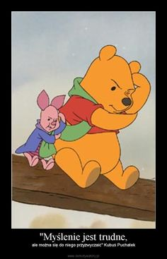 """Myślenie jest trudne, – ale można się do niego przyzwyczaić"" Kubuś Puchatek Cinema Quotes, Film Quotes, Eeyore, Tigger, Important Quotes, Winnie The Pooh Friends, World Of Books, Pooh Bear, Cute Creatures"