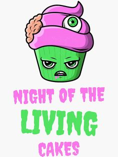 """""""Night of the Living Cakes"""" Sticker by equilibrum08 