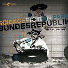"""VVAA """"Science Fiction Park Bundesrepublik"""", 2014. Compiled by Felix Kubin for Finders Keepers."""