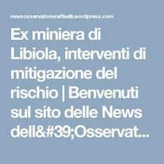 Ex miniera di Libiola, interventi di mitigazione del rischio | Benvenuti sul sito delle News dell'Osservatorio Raffaelli fondato nel 1883 a Bargone di Casarza Ligure (Genova)