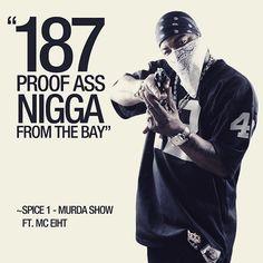 """187 proof ass nigga from the Bay"" ~Spice 1  #Spice1 #RobertLGreen #TooShort #CellyCel #MCEiht #Mac #Dre #E40 #CBo #TupacShakur #Yukmouth #JayoFelony #187Fac #BigBossalini #ThugLordz #MethodMan #Criminalz #Kurupt #Three6Mafia #TechN9ne #SouthCentralCartel #187 #EastBayGangsta #IceT #OG #Gangster #Rapper #MurdaShow #GTA5 #GTA5OriginalSoundTrack  Who know about this O.G Rapper?"