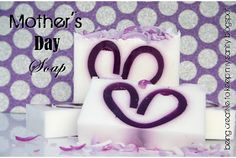 Learn how to make cute soap for Mother's Day!!