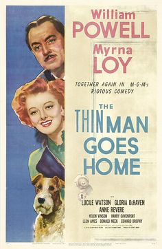 The Thin Man Goes Home (1945) Myrna Loy & William Powell. #5 of 6 in the series.