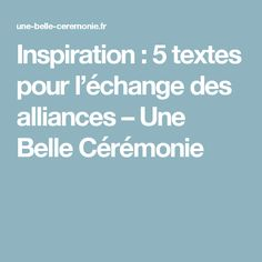 Inspiration : 5 textes pour l'échange des alliances – Une Belle Cérémonie