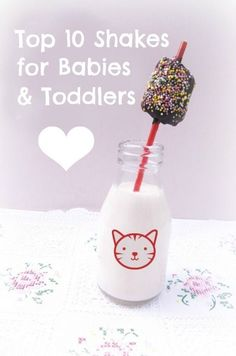 Top 10 milkshakes for babies and toddlers   Some are healthy and some a just for treats, but they are all delicious!  Bring on the milk moustaches!  #milkshakes #shakes #smoothies