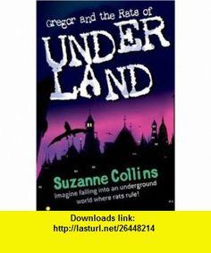 Gregor and the Rats of Underland (9781904442813) Suzanne Collins , ISBN-10: 1904442811  , ISBN-13: 978-1904442813 ,  , tutorials , pdf , ebook , torrent , downloads , rapidshare , filesonic , hotfile , megaupload , fileserve