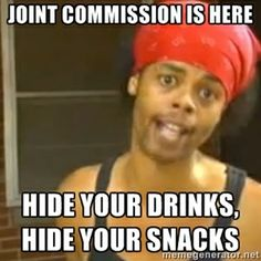JOINT COMMISSION IS HERE HIDE YOUR DRINKS,      HIDE YOUR SNACKS | Antoine Dodson
