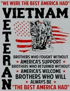 Vietnam was a time in the Sixties. Burning draft cards, burning the American flag. I say now to all who served in Vietnam. Military Quotes, Military Humor, Military Veterans, Military Life, Veterans Office, Military Terms, Navy Veteran, American Veterans, American Soldiers
