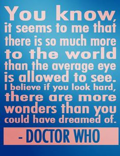 "...Actually, it's ""The Doctor"" ... But I really like the quote."