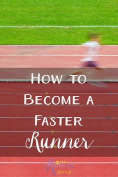How to Become a Faster Runner: What are the types of workouts you should do to get faster?