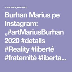 "Burhan Marius pe Instagram: ""#artMariusBurhan2020 #details #Reality #liberté #fraternité #libertadfinanciera #liberalisme #artistoninstagram #artistic_support #artshare…"" Unity, Marius, Instagram, Artist, Politicians, Support, Police, Military, Artists"