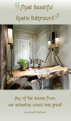 Beautiful #rustic #bathroom! Any of our leaves would look stunning as a decorative touch www.beatrizball.com