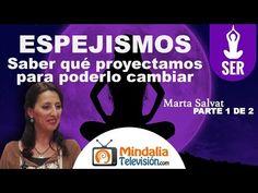 Espejismos: saber qué proyectamos para poderlo cambiar, por Marta Salvat PARTE 1 - YouTube