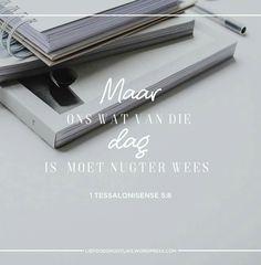 Week 3 - 1 & 2 Tessalonisense - Hou Vas Aan die Goeie -   Dinsdag Lees: 1 Tessalonisense 5:4-8  SOAP:1 Tessalonisense 5:8