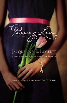 Passing Love by Jacqueline E. Luckett, http://www.amazon.com/dp/B004RCNGY4/ref=cm_sw_r_pi_dp_4OTNpb15Y6SJZ