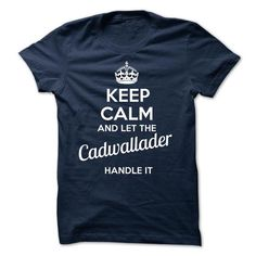 KEEP CALM AND LET THE Cadwallader HANDLE IT - #tee trinken #tshirt organization. PRICE CUT  => https://www.sunfrog.com/Valentines/KEEP-CALM-AND-LET-THE-Cadwallader-HANDLE-IT.html?id=60505