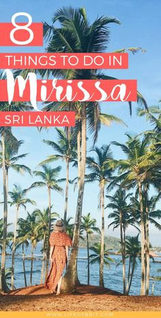 The best things to do in Mirissa, Sri Lanka at www.lifeofbrit.com! This lovely beach town is a true beaut <3