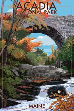 Acadia National Park, Maine - Stone Bridge - Lantern Press Artwork (Art Print Available) New Hampshire, Costa Leste, Places To Travel, Places To Visit, Travel Destinations, Travel Europe, Acadia National Park Camping, Vintage Travel Posters, Brooklyn