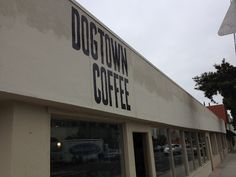 THE UNEMPLOYED EATER: Dogtown Coffee Opens Today on Santa Monica's Main Street