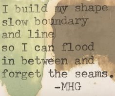 #wordporn#poetry#poem#seams#flood#boundary#mhgpoetry #line