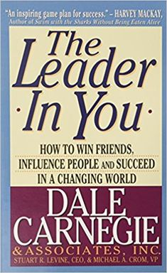 The Leader in You: How to Win Friends, Influence People and Succeed in a Changing World, For nearly a century, the words and works of Dale Carnegie & . Leader Quotes, Leadership Quotes, Leadership Coaching, Business Coaching, Leadership Development, Life Coaching, Communication Skills, Success Quotes, Dale Carnegie