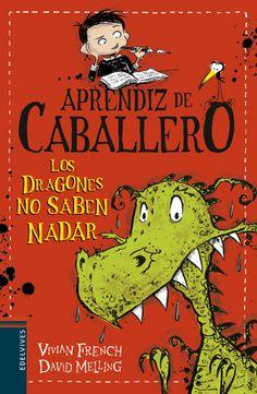 """""""Los dragones no saben nadar"""" forma parte de la nueva colección """"Aprendiz de caballero"""", que narra las aventuras del pequeño Sam en su castillo medieval."""