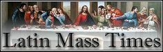 Latin Mass Times