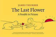 james thurber the last flower - Google Search
