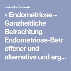 » Endometriose – Ganzheitliche Betrachtung Endometriose-Betroffener und alternative und ergänzende Therapieansätze  » Ernährung & Gesundheit | Texte & Gedanken | Vorträge |  Burnout-Coaching Leipzig, Halle