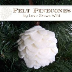 Felt Pinecones by Love Grows Wild #christmas #ornament #craft