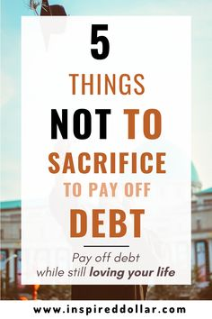 Want to pay off your debt but not hate your life while doing it? Here's a list of the most important things NOT to sacrifice while paying off your debt. These tips will help you enjoy life during the debt freedom journey. Financial Peace, Saving For Retirement, Free Tips, Investing Money, Budgeting Finances, Debt Payoff, Debt Free, Love Your Life, Finance Tips