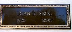 Joan B. Kroc (1928 - 2003) Widow of McDonald's founder Ray Kroc who was known for her philanthropy, she also owned the San Diego Padres baseball team