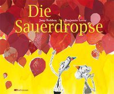 """""""Was für ein wunderbares, freches Kinderbuch!"""", Rezension zu Jaap Robben / Benjamin Leroy 'Die Sauerdropse' im FAZ.NET-Literaturkalender"""