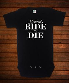 Look at this Black 'Momma's Ride Or Die' Bodysuit - Infant on #zulily today!