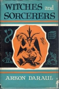 Witches and Sorcerers, Arkon Daraul