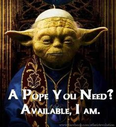 A Pope you need? Available I am - Imgur