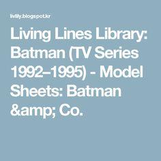 Living Lines Library: Batman (TV Series 1992–1995) - Model Sheets: Batman & Co.