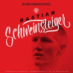 welcome to manchester united bastian schweinsteiger | handtype by eddie eye morra @tegakbergaris