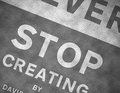 "Check out new work on my @Behance portfolio: ""Never Stop Creating"" http://be.net/gallery/48796289/Never-Stop-Creating"