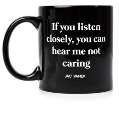 Jac Vanek Listen Closely Coffee Mug ($18) ❤ liked on Polyvore featuring home, kitchen & dining, drinkware, mug, white coffee mugs, jac vanek, black ceramic coffee mugs, black mug and black coffee mug