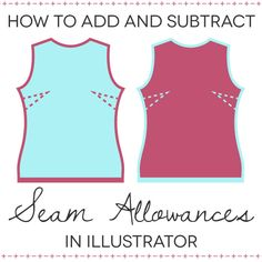 How to Add and Subtract Seam Allowances in Illustrator
