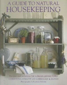 A Guide to Natural Housekeeping: Recipes and Solutions for a Cleaner, Greener Home by Christina Strutt. Save 28 Off!. $14.37. Author: Christina Strutt. Publisher: CICO Books (February 1, 2012). Publication: February 1, 2012