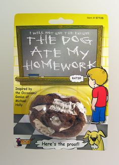 "THE DOG ATE MY HOMEWORK.... Great joke to play on your teacher for ""Show and Tell"". Instead of telling your teacher, bring the proof and share it with the class... OH WHAT! The Dog Ate My Homework prank. theonestopfunshop.com"