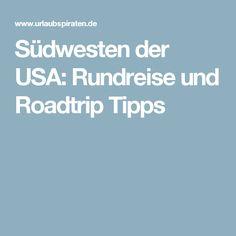 Südwesten der USA: Rundreise und Roadtrip Tipps                                                                                                                                                                                 Mehr