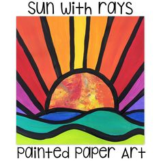 Happy Sun Rays – Painted Paper Art Warm and Cool colors - 1 Art Pop, Square One Art, Color Art Lessons, Arte Elemental, Sun Crafts, First Grade Art, Sun Painting, Spring Art Projects, Happy Sun