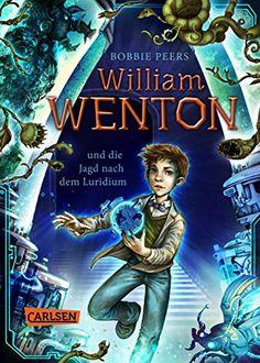 William Wenton 1: William Wenton und die Jagd nach dem Luridium von [Peers, Bobbie]