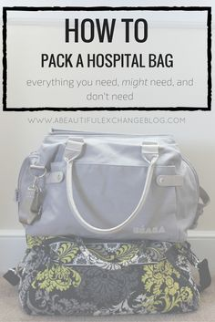 How to pack a hospital bag! Everything you need, might need, and don't need!